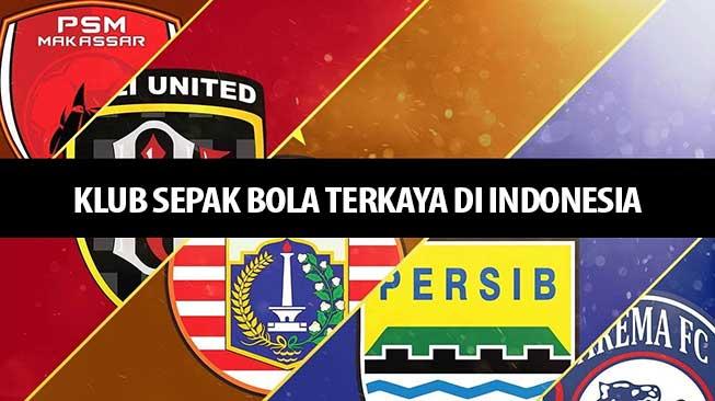 Klub Sepak Bola Terkaya di Indonesia